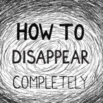 How to disappear completely (or how to delete your digital footprint)